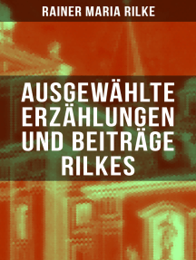 Ausgewählte Erzählungen und Beiträge Rilkes