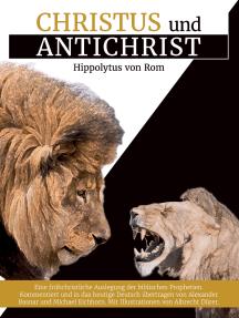 Christus und Antichrist: Eine frühchristliche Auslegung der biblischen Prophetien