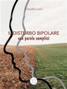 Il disturbo bipolare con parole semplici: un aiuto per chi vuole saperne  di piu'er chi vuole saperne  di piu'