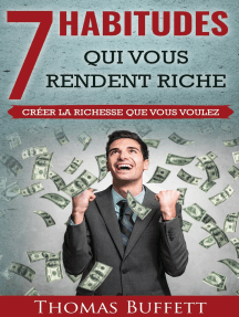 7 Habitudes Qui Vous Rendent Riche: Créer la Richesse Que Vous Voulez