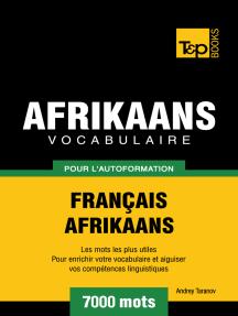 Vocabulaire Français-Afrikaans pour l'autoformation: 7000 mots