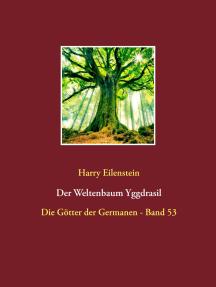 Der Weltenbaum Yggdrasil: Die Götter der Germanen - Band 53