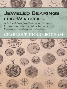 Jeweled Bearings for Watches - A Full and Complete Description of the Manufacture, Gauging and Setting of Jeweled Bearings in Timekeeping Instruments