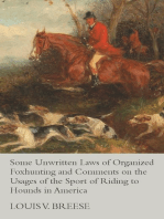 Some Unwritten Laws of Organized Foxhunting and Comments on the Usages of the Sport of Riding to Hounds in America