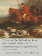 Annals of the Billesdon Hunt, Mr. Fernie's, 1856-1913 - Notable Runs and Incidents of the Chase, Prominent Members, Celebrated Hunters and Hounds, Amusing Stories and Anecdotes