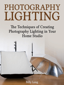 Photography Lighting: The Techniques of Creating Photography Lighting in Your Home Studio