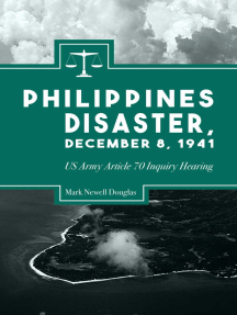 Philippines Disaster, December 8, 1941: Us Army Article 70 Inquiry Hearing