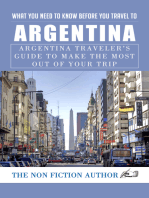 What You Need to Know Before You Travel to Argentina: Argentina Traveler's Guide to Make the Most Out of Your Trip