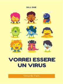 Vorrei essere un virus