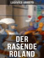 Der rasende Roland: Eine Rittergeschichte aus Mittelalter - L'Orlando furioso