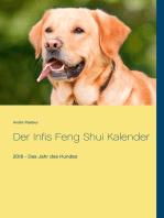 Der Infis Feng Shui Kalender: 2018 - Das Jahr des Hundes