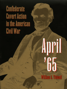 April '65: Confederate Covert Action in the American Civil War