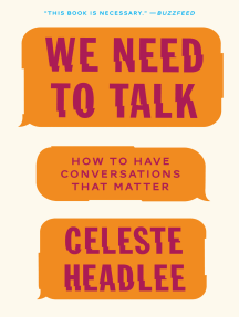 We Need to Talk: How to Have Conversations That Matter