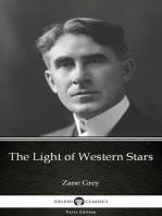 The Light of Western Stars by Zane Grey - Delphi Classics (Illustrated)