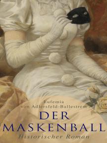 Der Maskenball (Historischer Roman): Geheimnisvolle Liebesgeschichte aus Venedig