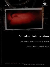 Mundos bioinmersivos: La creatividad en evolución