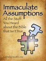 Immaculate Assumptions