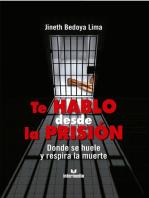 Te hablo desde la prisión: Donde se huele y respira la muerte
