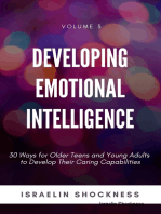 Developing Emotional Intelligence - 30 Ways for Older Teens and Young Adults to Develop Their Caring Capabilities