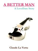 A Better Man - A Lovedare Story