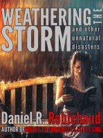 Weathering the Storm and Other Unnatural Disasters