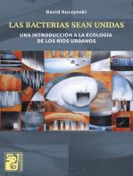 Las bacterias sean unidas: Una introducción a la ecología de los ríos urbanos