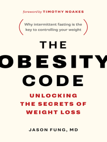 The Obesity Code: Unlocking the Secrets of Weight Loss (Why Intermittent Fasting Is the Key to Controlling Your Weight)