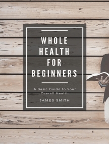 Whole Health for Beginners: For Beginners