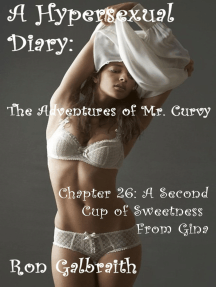 A Second Cup of Sweetness From Gina (A Hypersexual Diary: The Adventures of Mr. Curvy, Chapter 26)