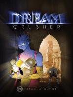 Dream Crusher