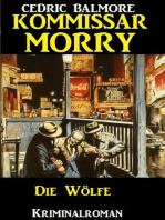 Kommissar Morry - Die Wölfe
