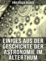 Einiges aus der Geschichte der Astronomie im Alterthum