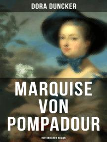 Marquise von Pompadour (Historischer Roman)