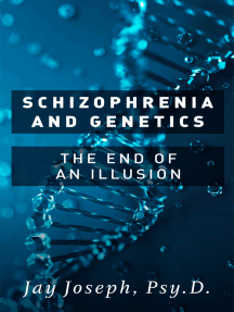 Schizophrenia and Genetics: The End of an Illusion