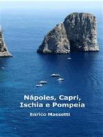 Nápoles, Capri, Ischia E Pompéia