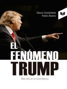 El fenómeno Trump: Más allá de la Casa Blanca