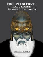 Eroi, Zei și Ființe Fabuloase în Arta Geto-Dacică