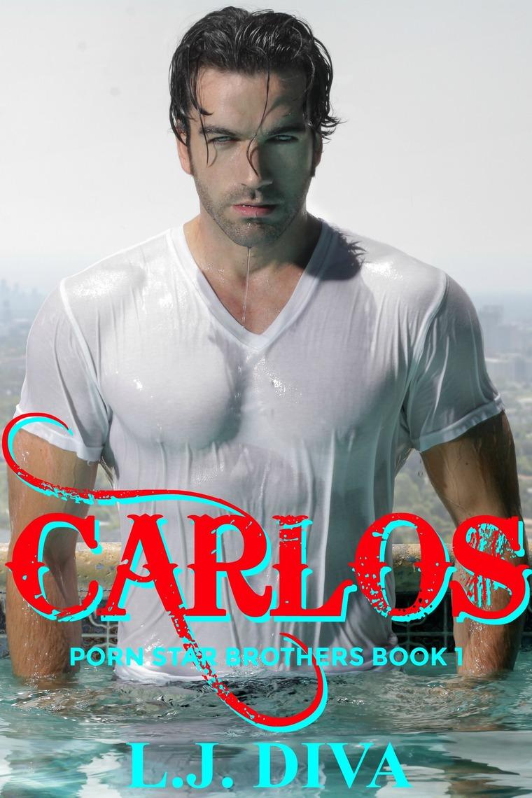 Carlos Porn carlos (porn star brothers book 1)l.j. diva - book - read online