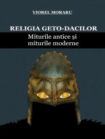Religia Geto-Dacilor: Miturile Antice și Miturile Moderne