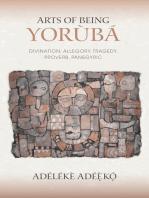 Arts of Being Yoruba