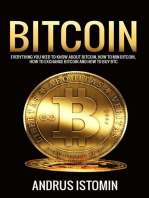 Bitcoin: Everything You Need to Know about Bitcoin, how to Mine Bitcoin, how to Exchange Bitcoin and how to Buy BTC.