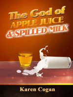 The God of Apple Juice and Spilled MIlk