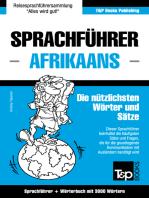 Sprachführer Deutsch-Afrikaans und Thematischer Wortschatz mit 3000 Wörtern