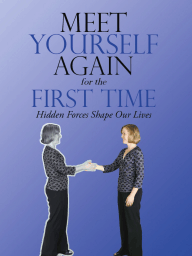 Meet Yourself Again for the First Time