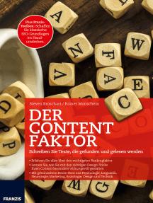 Der Content Faktor: Schreiben Sie Texte, die gefunden und gelesen werden