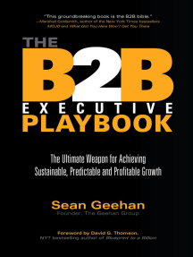 B2B Executive Playbook: The Ultimate Weapon for Achieving Sustainable, Predictable and Profitable Growth