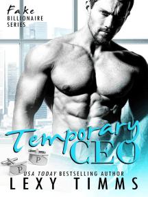 Temporary CEO: Fake Billionaire Series, #2