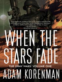 When The Stars Fade: The Gray Wars: Volume 1