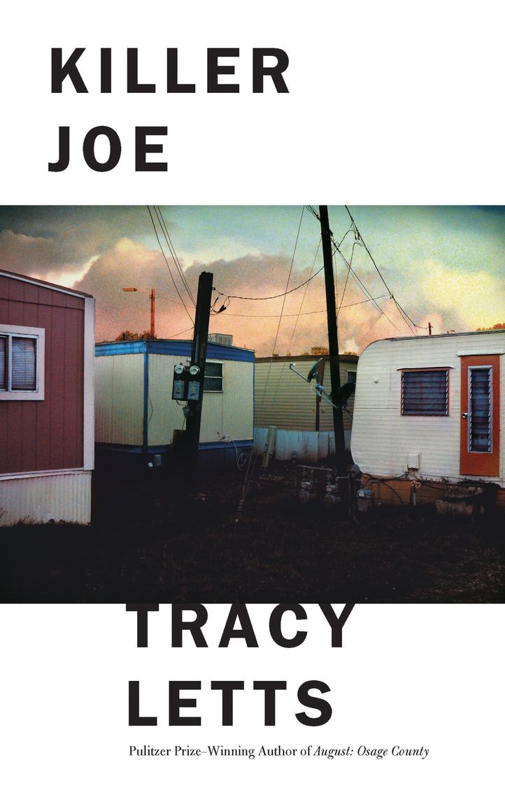 Читайте онлайн Killer Joe автора Tracy Letts   Книги