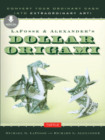 LaFosse & Alexander's Dollar Origami: Convert Your Ordinary Cash into Extraordinary Art!: Origami Book with 20 Projects & Downloadable Instructional Video